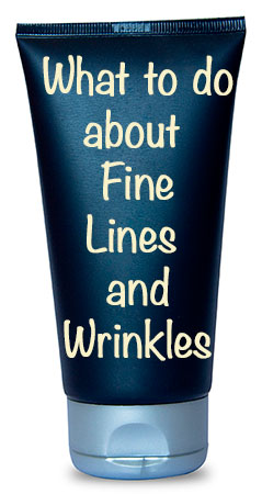 What to do about fine lines and wrinkles