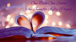 One Book One School: The Jennifer Kelly Project