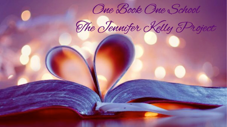 One Book One School: The Jennifer Kelly Project