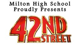 Milton High School presents 42nd Street