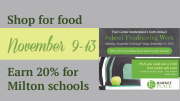 Shop for food Nov 9-13. Earn 20% for Milton schools.