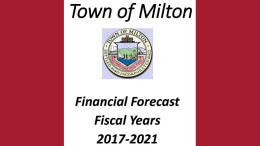 Town of Milton Financial Forecast Fiscal Years 2017-202