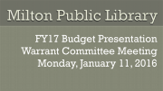 Jan. 11, 2016 FY2017 Library Presentation the Warrant Committee