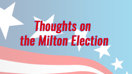 Thoughts on the Milton Election