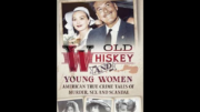 Old Whiskey and Young Women