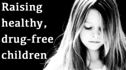 Raising healthy, drug-free children