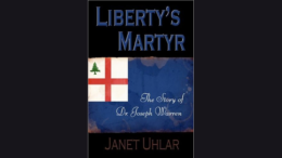 "Author Janet Uhlar to speak on new book ""Liberty's Martyr: The Story of Dr. Joseph Warren"""
