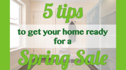 5 tips to get your home ready for a spring sale