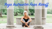 Milton's own Fran Karoff offers new yoga classes at the First Congregational Church