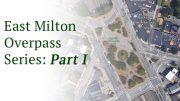 East Milton Overpass Series: Part I