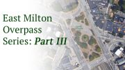 East Milton Overpass Series: Part III