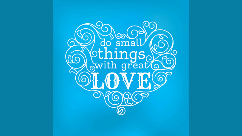 do small things with great love quote heart