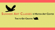 Summer art classes at Milton Art Center