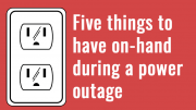 Five things to have on-hand during a power outage