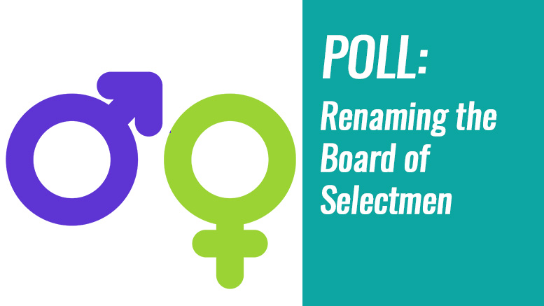Poll: Re-naming the Board of Selectmen