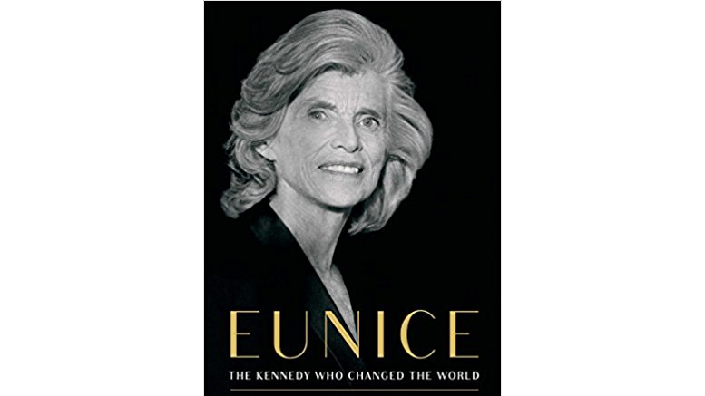 Eunice The Kennedy Who Changed the World