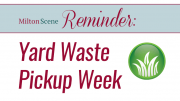 Milton Scene Reminder: Milton Yard Waste Pickup Week