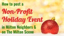 How to submit your non-profit/charity or holiday event to the Milton Scene & Milton Neighbors
