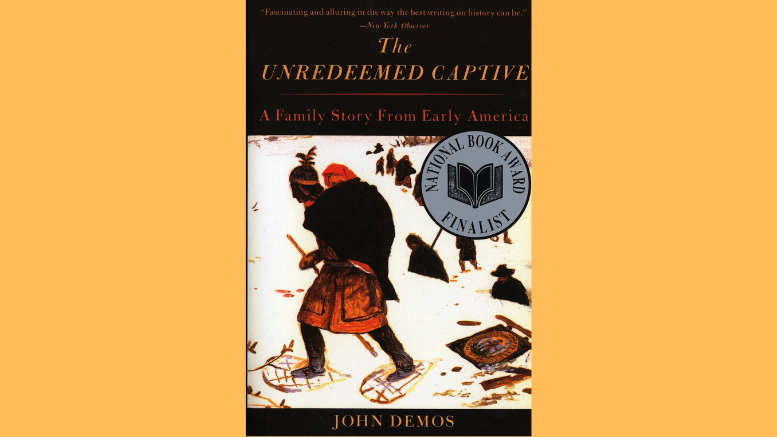The Unredeemed Captive by John Demos