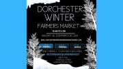 Dorchester Winter Farmers Market
