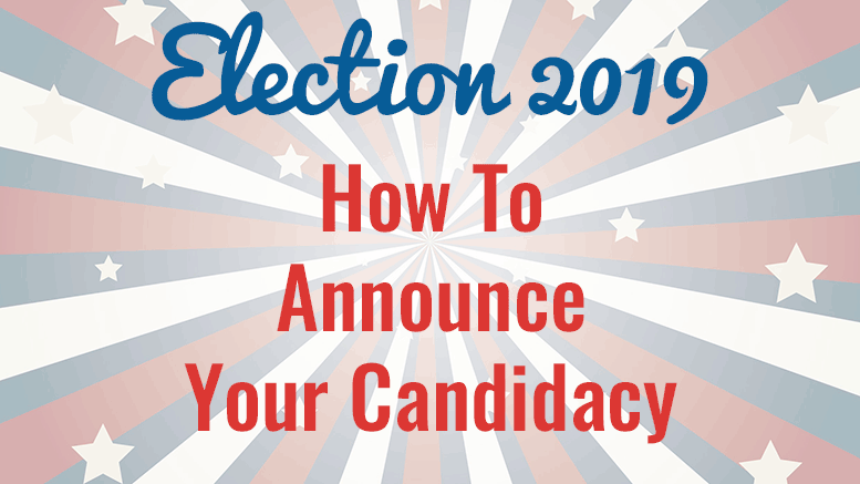 Election 2019: How to Announce your candidacy