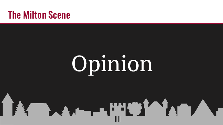 Milton Scene Letters to the Editor and Opinions