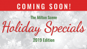 Milton Scene holiday specials coming soon