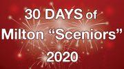 30 days of Milton Seniors 2020