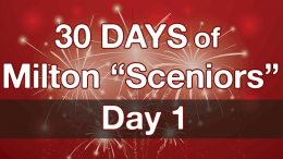 30 days of Milton Sceniors