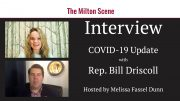 Rep. Bill Driscoll presents COVID-19 related updates in Milton Scene interview