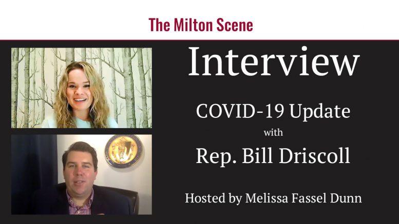 Rep. Bill Driscoll presents COVID-19 related updates in Milton Scene interview
