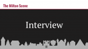 Milton Scene Interview