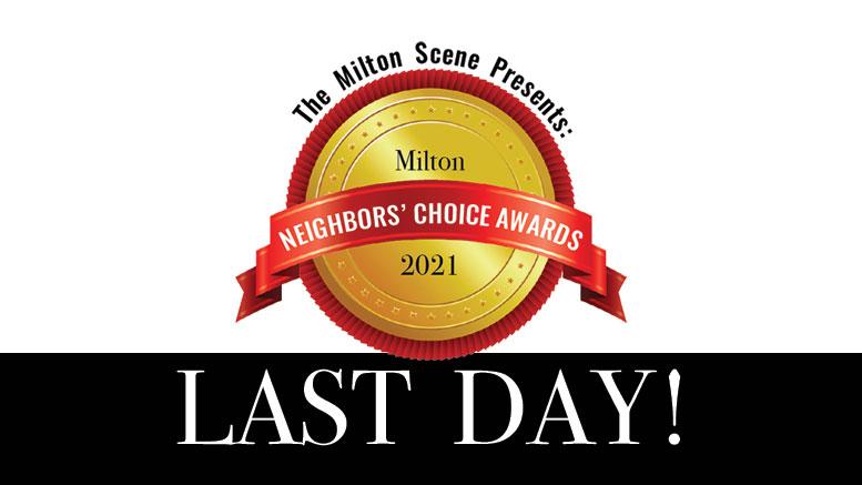 Milton Neighbors Choice Awards 2021 last day