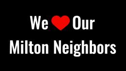 We love our milton neighbors