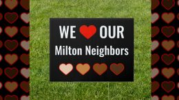 We Love our Milton Neighbors yard signs