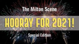 The Milton Scene Hooray for 2021 Special Edition newsletter