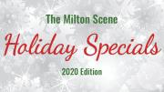Milton Scene Holiday Specials