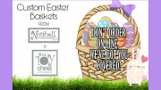 Nutshell and Toy Chest custom easter baskets