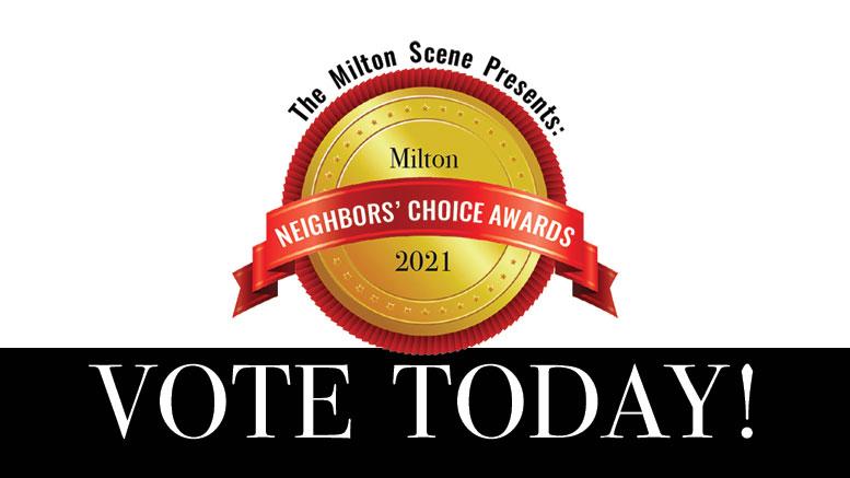 Milton Neighbors Choice Awards 2021 vote today!