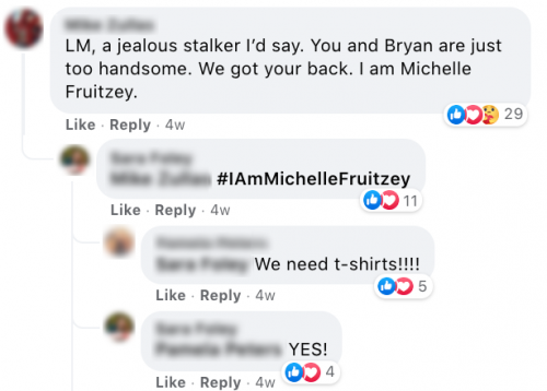 LM, a jealous stalker I'd say. You and Bryan are just too handsome. We got your back. I am Michelle Fruitzey. - We need t-shirts!!!