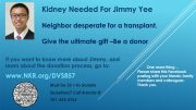 Kidney needed For Jimmy Yee - local neighbor needs a transplant