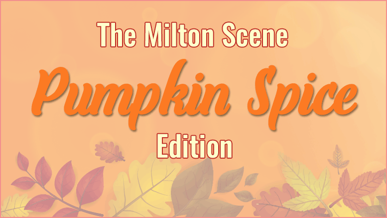 Milton Scene Pumpkin Spice Fall Special newsletter